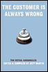 The Customer is Always Wrong